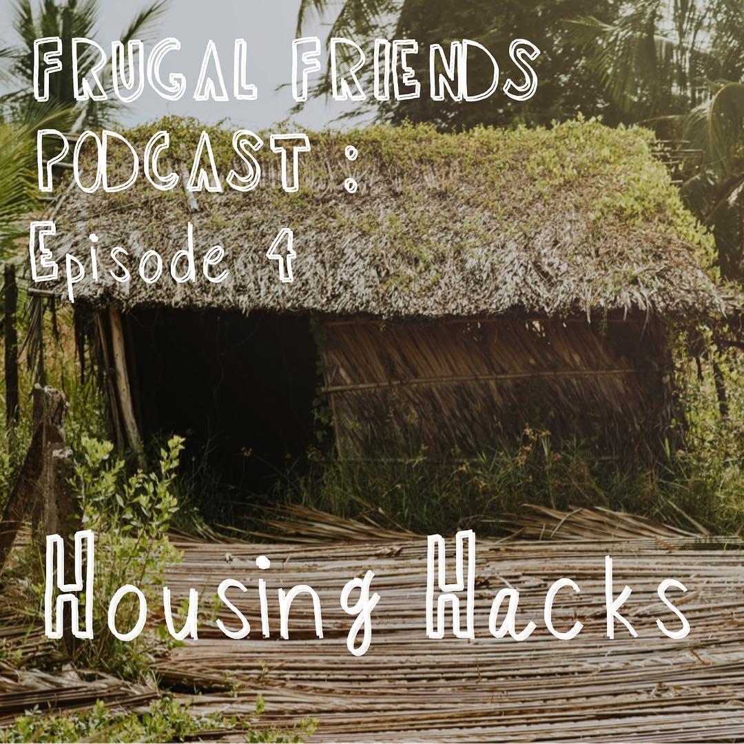 Episode 4: Housing Hacks