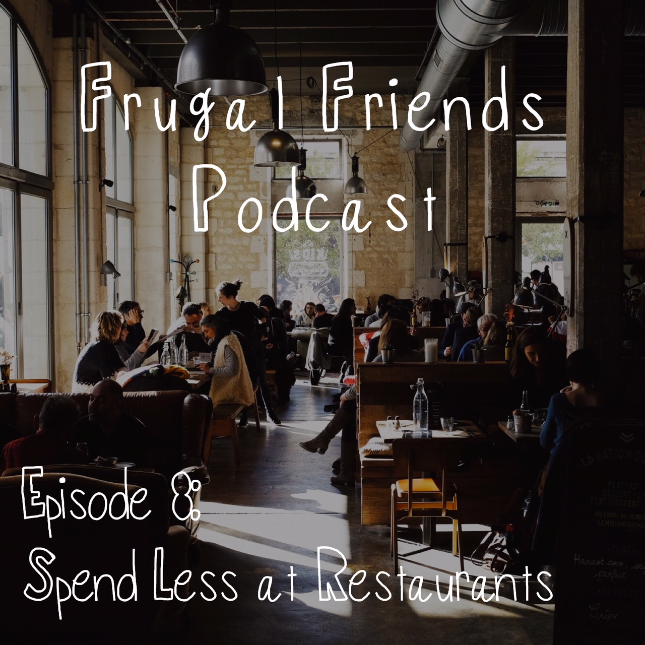 Episode 8: Spend Less at Restaurants