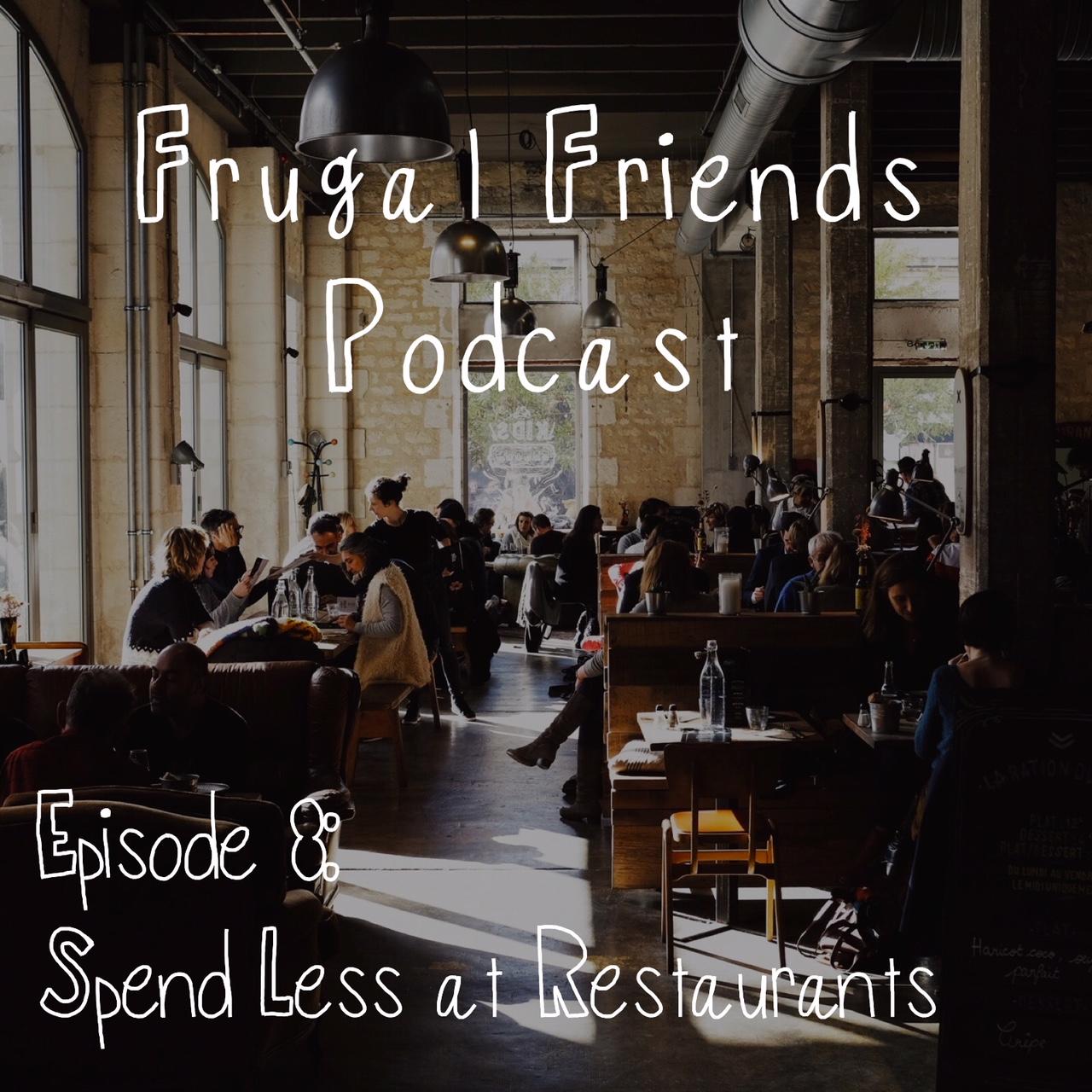 Episode 8: Spend Less at Restaurants
