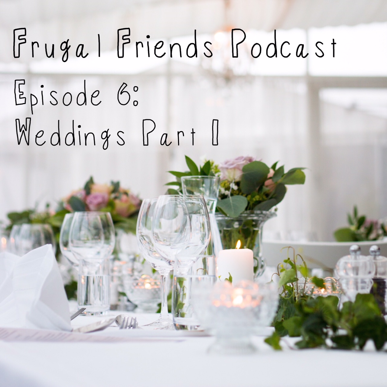 Episode 6: How to Save Money on a Wedding (Part 1!)