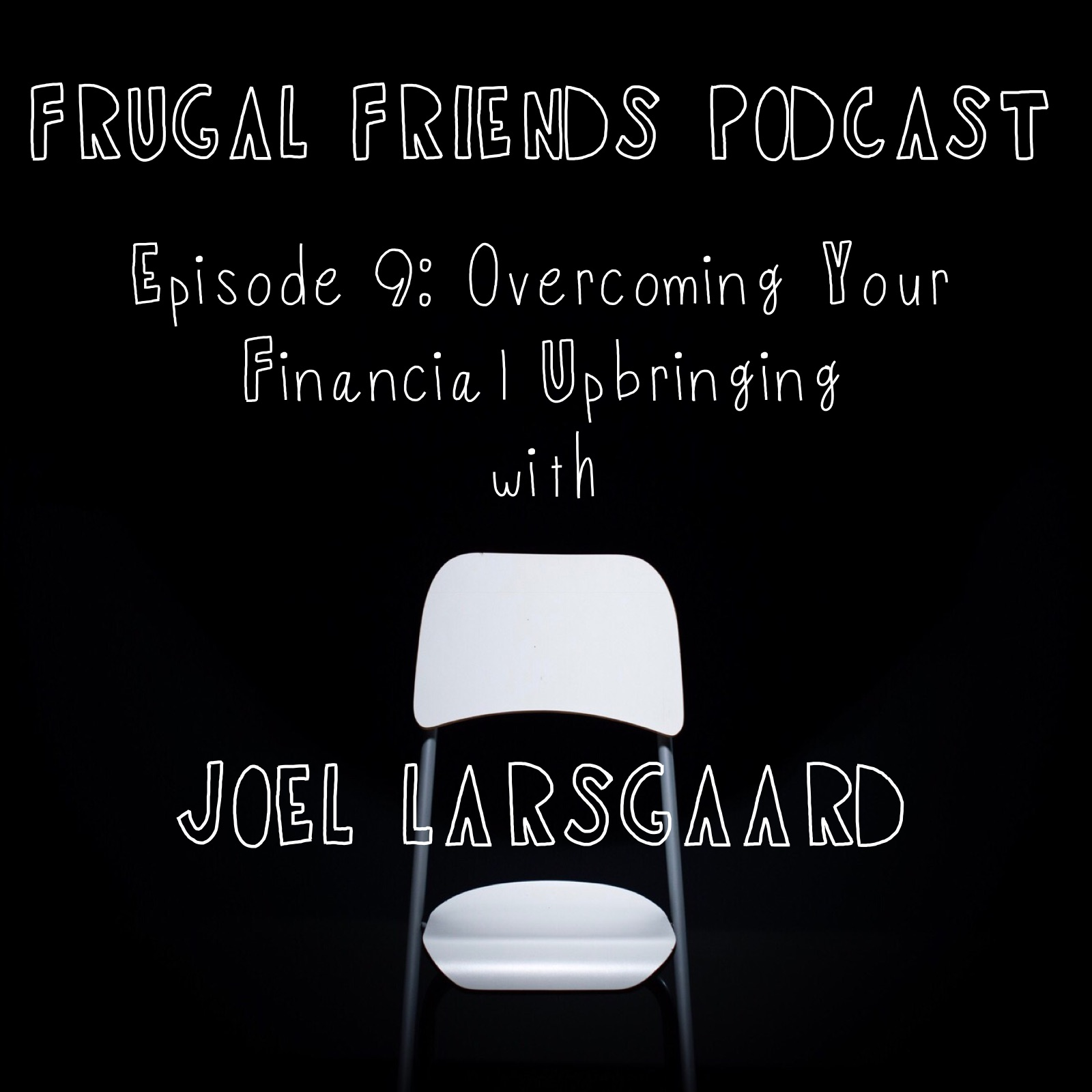 Episode 9: Overcoming Your Financial Upcoming with Joel Larsgaard