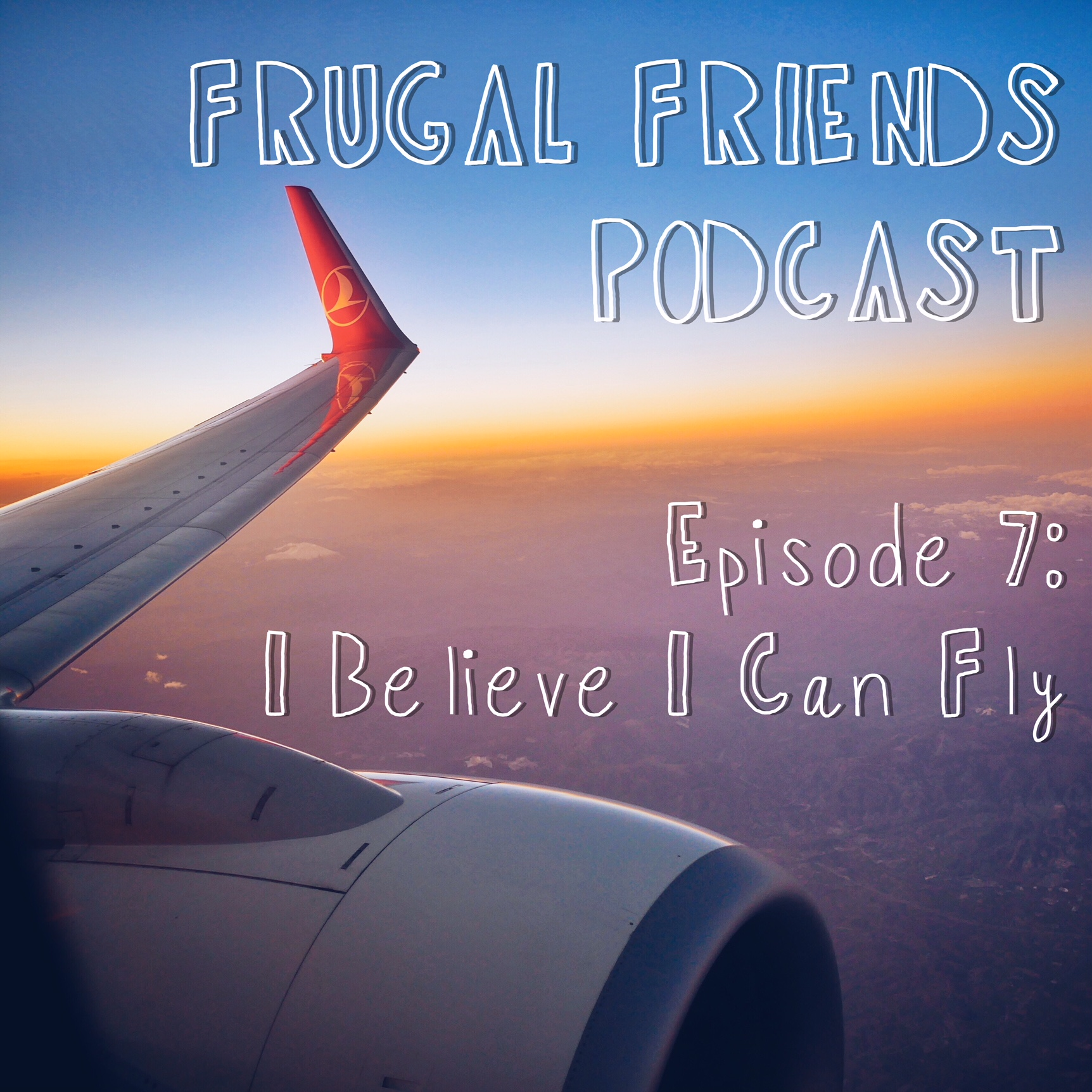 Episode 7: How to Save Money on Flights