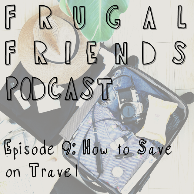 Episode 11: How to Save Money on Travel