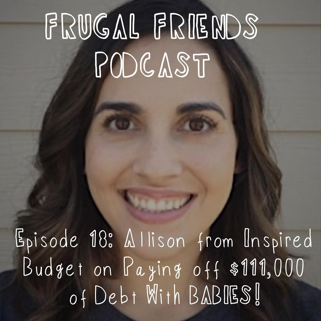 Episode 18: Allison from Inspired Budget on Paying off $111,000 of Debt while having Children