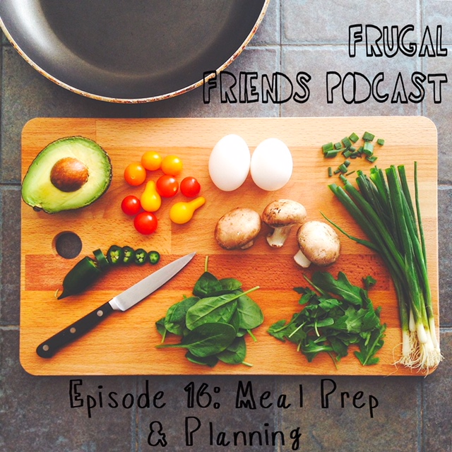 Episode 16: Meal Planning and Prep