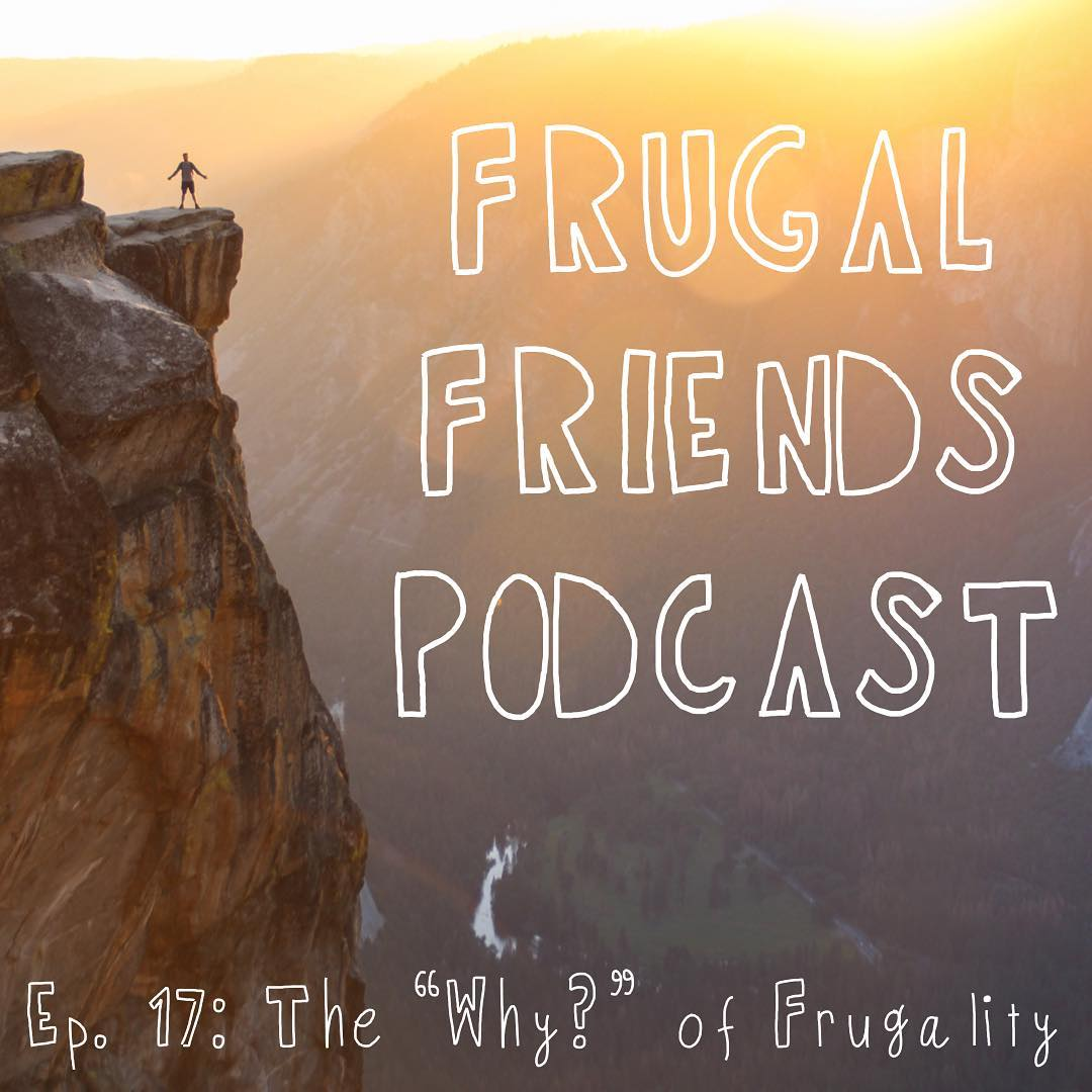 "Episode 17: Defining Your ""Why"" For Frugality"