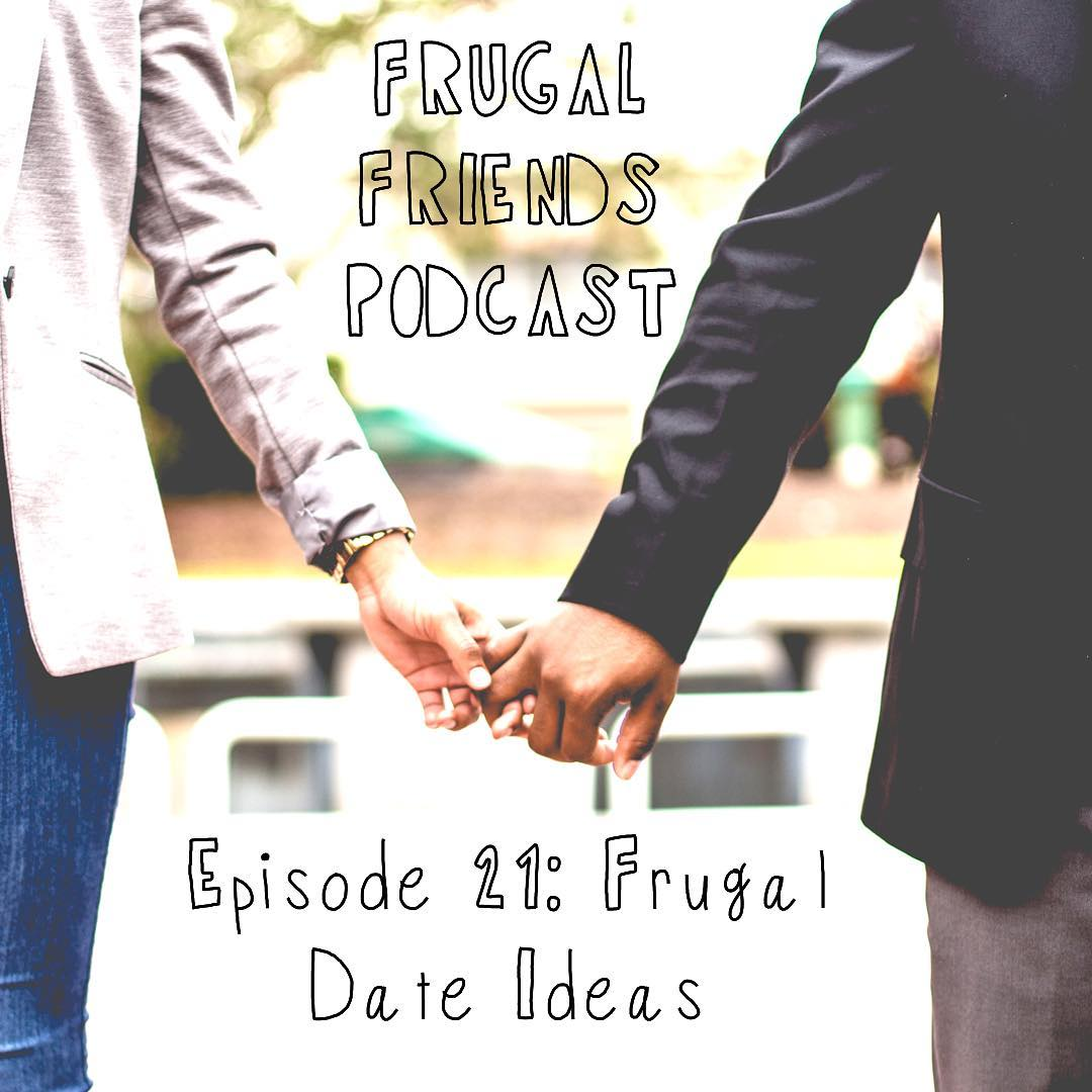Episode 21: Frugal Date Ideas