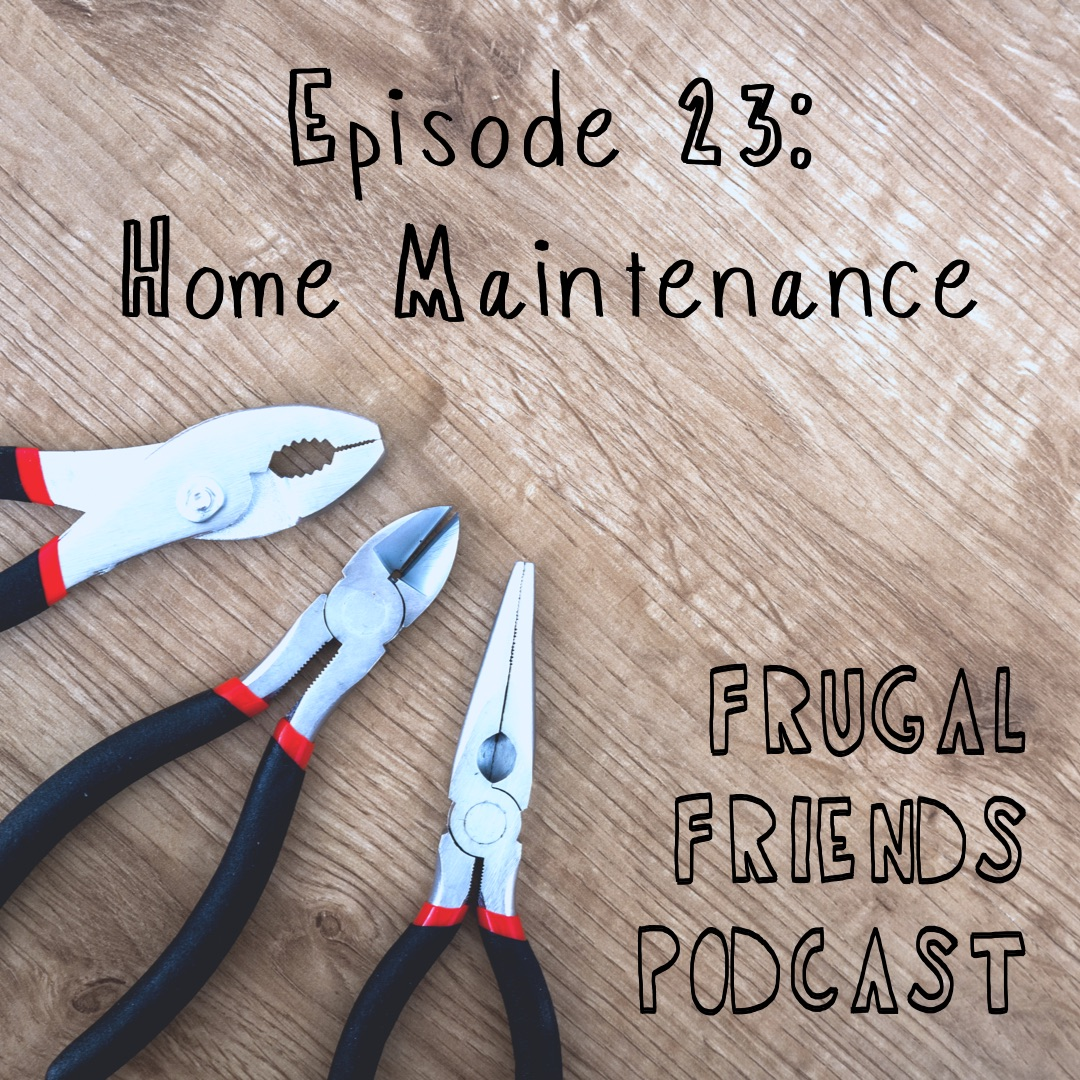 Episode 23: Home Maintenance