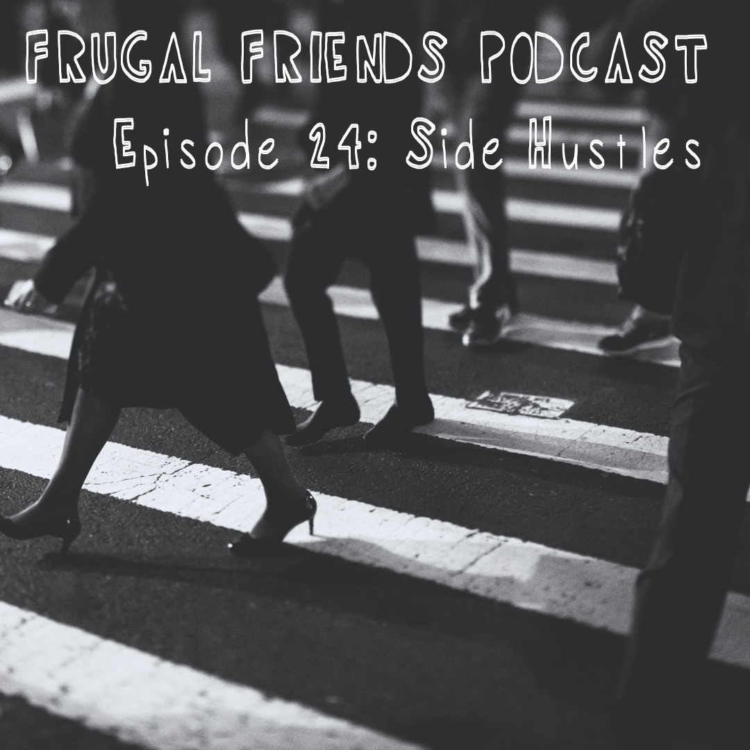 Episode 24: Side Hustles