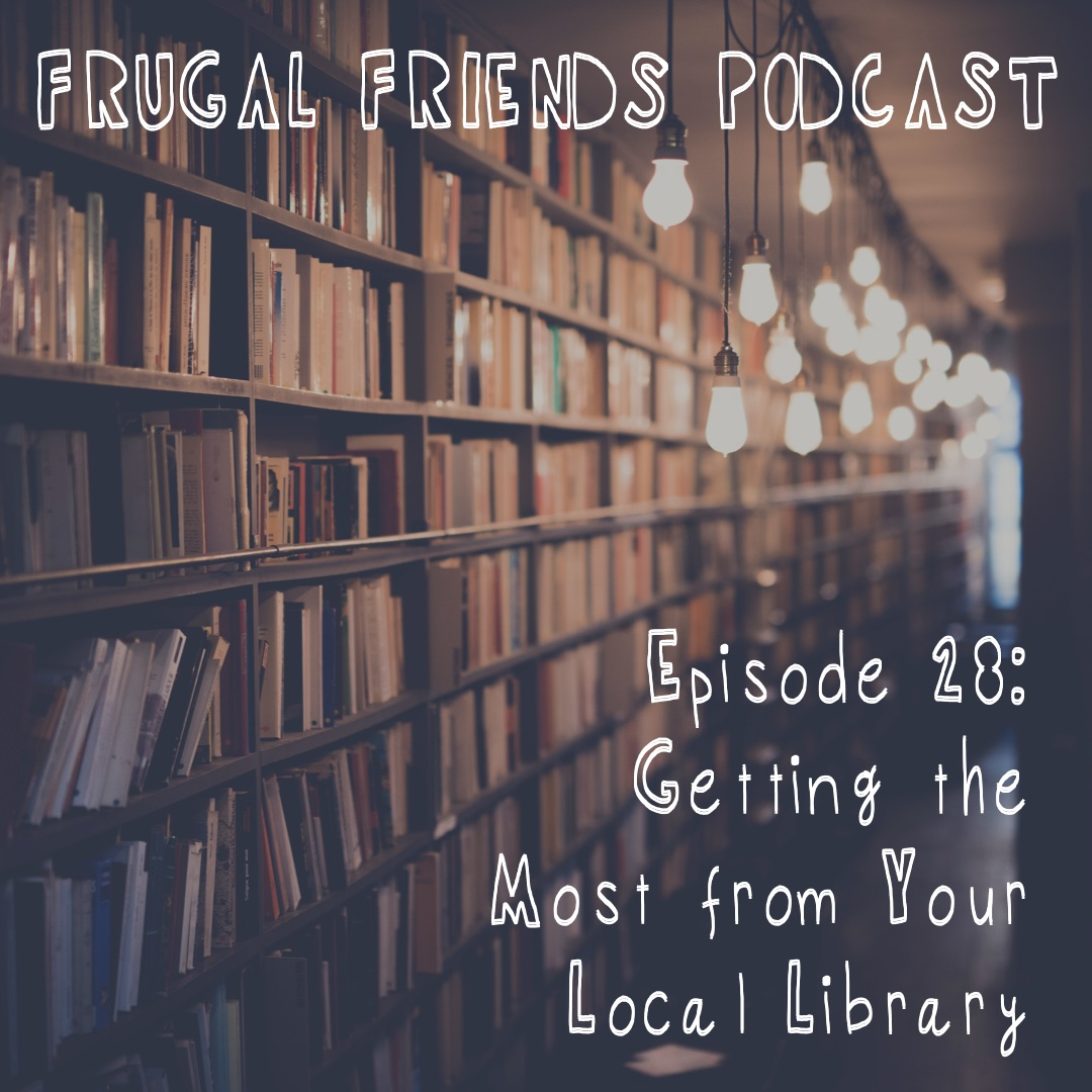 Episode 28: Getting the Most from Your Local Library