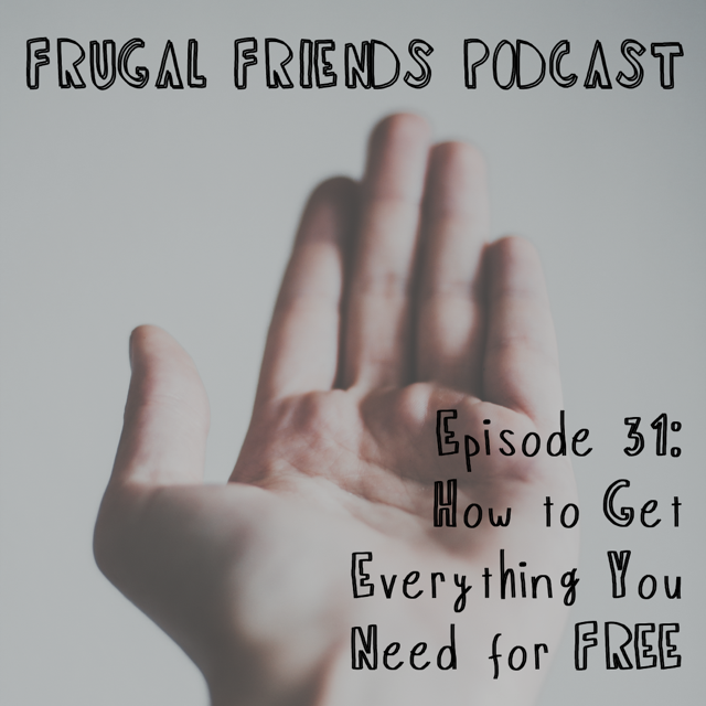Episode 31: How to Get Everything You Need for Free