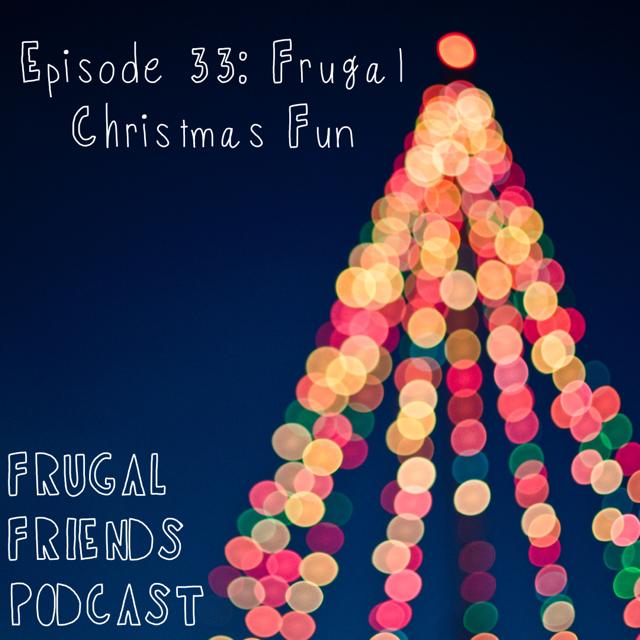 Episode 33: Frugal Christmas Fun