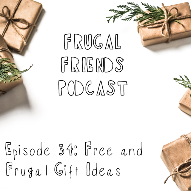 Episode 34: Free and Frugal Gift Ideas