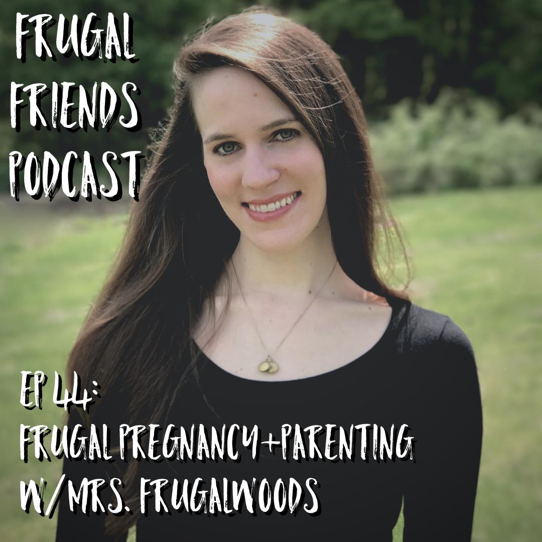 Episode 44: Frugal Pregnancy+Parenting with Mrs. Frugalwoods