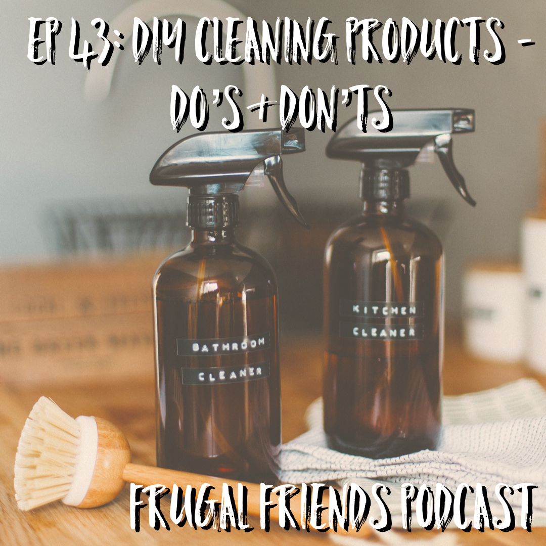 Episode 43: DIY Cleaning Products: Do's&Don'ts