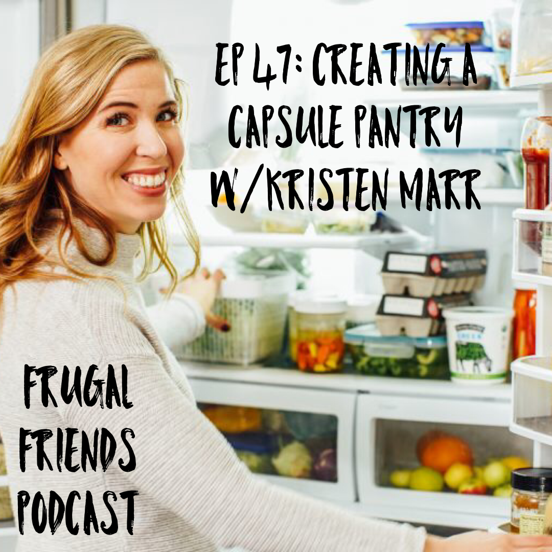 Episode 47: Creating a Capsule Pantry with Kristen Marr