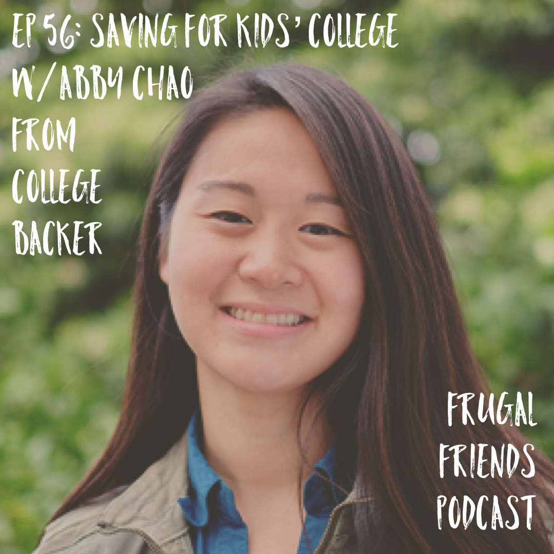 Episode 56: Saving For Kids' College With Abby Chao From College Backer
