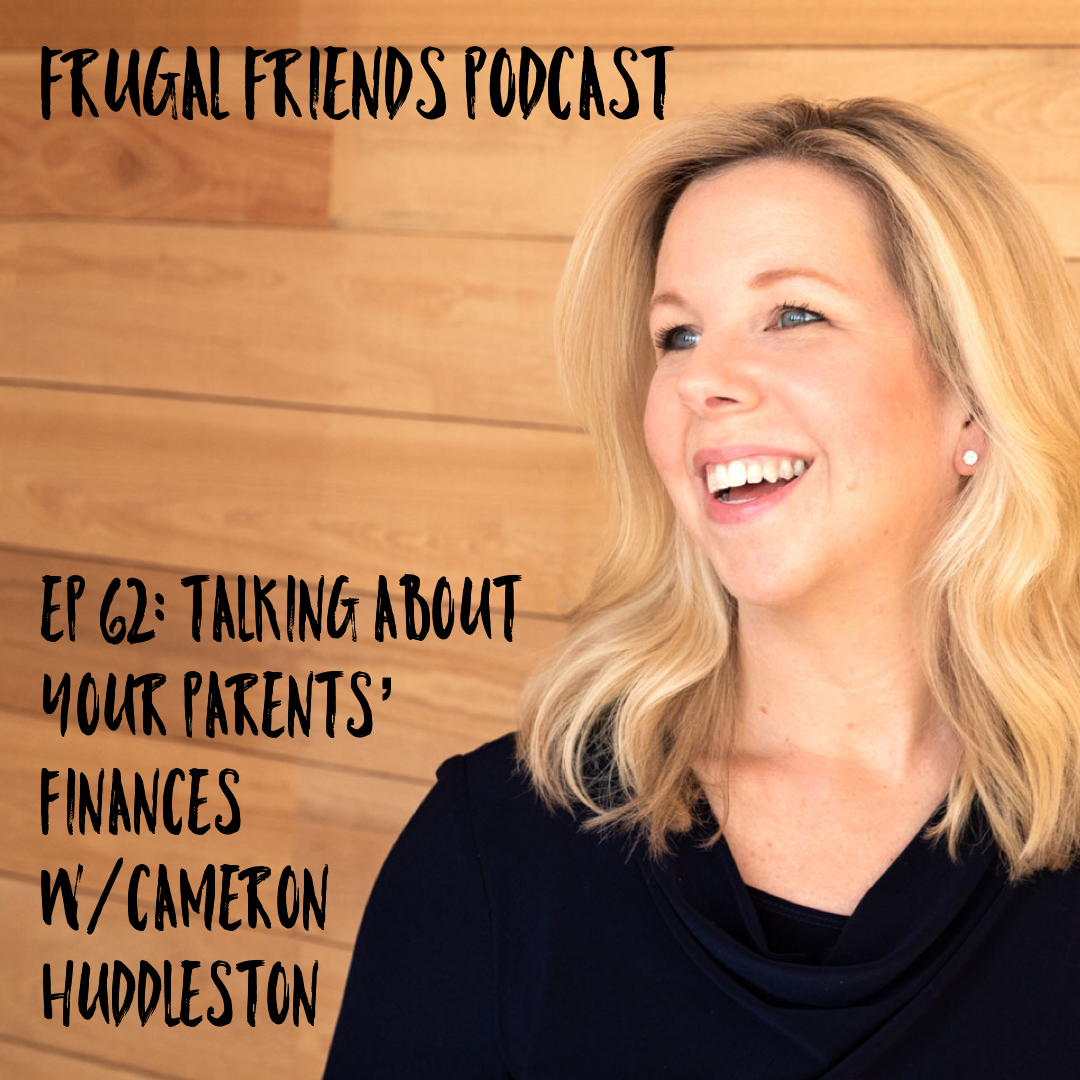 Episode 62: Talking About Your Parents' Finances w/Cameron Huddleston