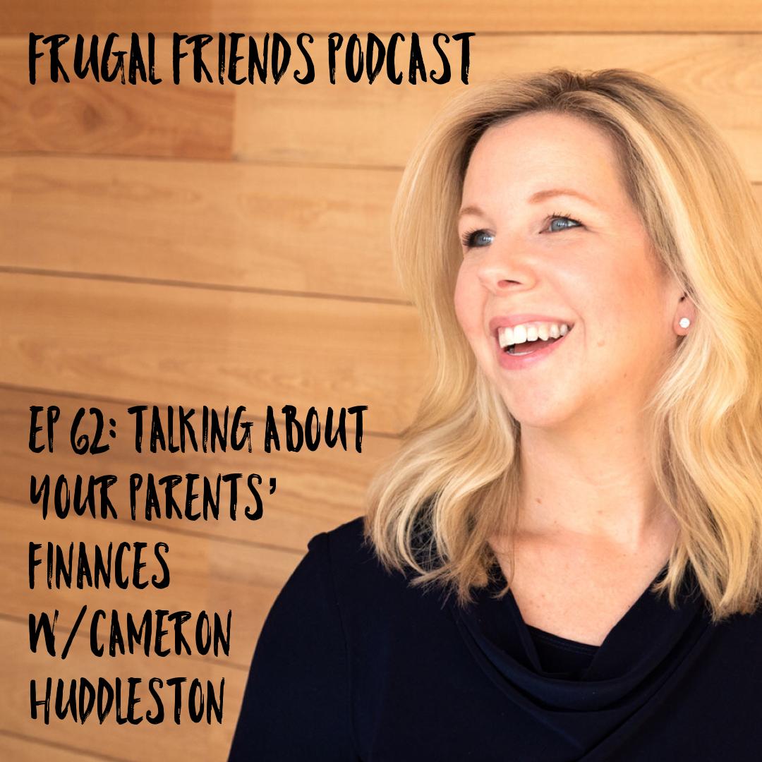 Episode 62: Talking About Your Parents' Finances w/Cameron Huddleston