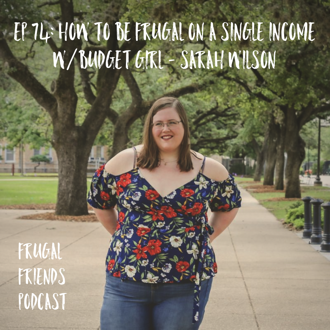 Episode 74: How to be Frugal on a Single Income w/Budget Girl, Sarah Wilson