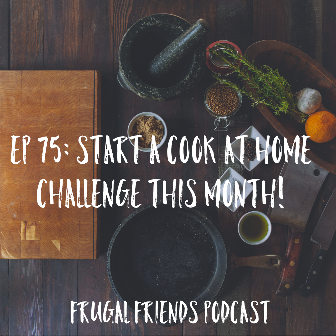 Episode 75: Start a Cook at Home Challenge This Month