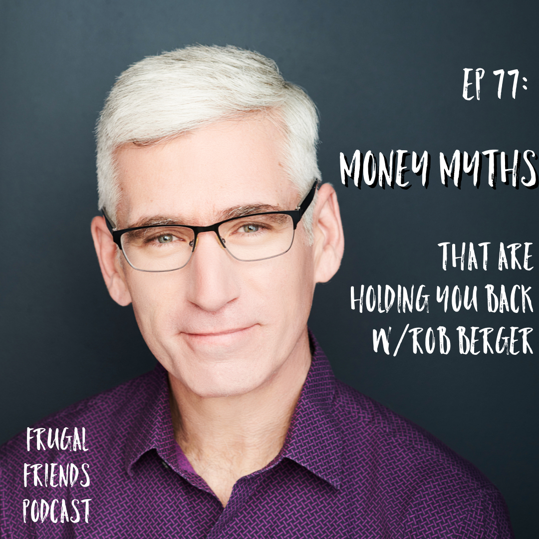 Episode 77: Money Myths That Are Holding You Back w/Rob Berger